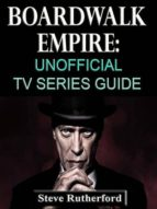 Boardwalk Empire: Unofficial TV Series Guide (ebook)