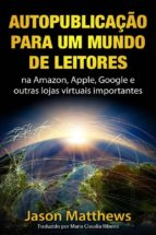 Autopublicação Para Um Mundo De Leitores (ebook)