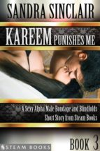 Kareem Punishes Me - A Sexy Alpha Male Bondage and Blindfolds Short Story from Steam Books (ebook)