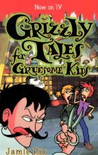 Grizzly Tales for Gruesome Kids (ebook)