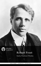 Delphi Works of Robert Frost (Illustrated) (ebook)