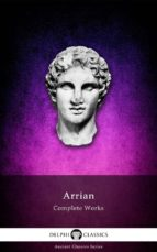 Delphi Complete Works of Arrian (Illustrated) (ebook)