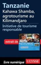 Tanzanie : Kahawa Shamba, agrotourisme au Kilimandjaro (ebook)