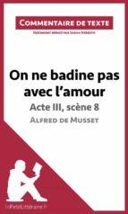 On ne badine pas avec l'amour de Musset - Acte III, scène 8 (ebook)