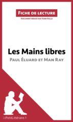 Les Mains libres de Paul Éluard et Man Ray (ebook)