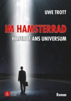 Im Hamsterrad - Hilferuf ans Universum (ebook)