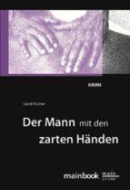 Der Mann mit den zarten Händen: Frankfurt-Krimi (ebook)