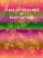 Frank on the Prairie (ebook)