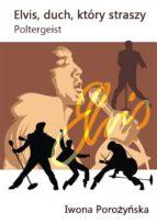 Elvis - duch, który straszy. Poltergeist (ebook)
