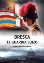 Bresca. El guardia suizo (ebook)