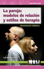 La pareja: modelos de relación y estilos de terapia (ebook)