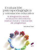 Integración social, evaluación del entorno instruccional y valoración de programas (ebook)