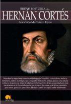 Breve historia de Hernán Cortés (ebook)