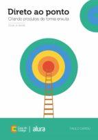 Direto ao Ponto: Criando produtos de forma enxuta (ebook)