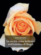 La verità come bellezza nell'estetica di Hegel (ebook)
