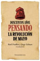 Doscientos años pensando la revolución de mayo (ebook)