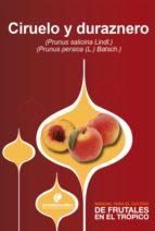 Manual para el cultivo de frutales en el trópico. Ciruelo y duraznero