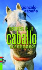 Memorias de un caballo de la indepencia (ebook)