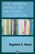 The Hebrew Impact on Western Civilization (ebook)