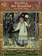 Vasilisa the Beautiful and Baba Yaga (Illustrated) (ebook)