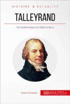 Talleyrand, le diplomate diabolisé (ebook)