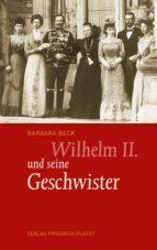 Wilhelm II. und seine Geschwister (ebook)