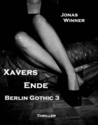 Berlin Gothic 3: Xavers Ende (ebook)