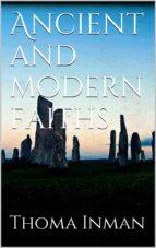 Ancient and Modern Faiths (ebook)