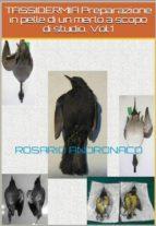 TASSIDERMIA Preparazione in pelle di un merlo a scopo di studio.  Vol.1 (ebook)