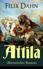 Attila (Historischer Roman) - Vollständige Ausgabe   (ebook)