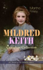 MILDRED KEITH Complete Series – All 7 Books in One Premium Edition (ebook)