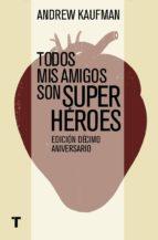 Todos mis amigos son superhéroes (ebook)