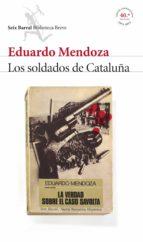 Los soldados de Cataluña (La verdad sobre el caso Savolta) (ebook)