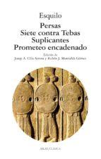 Persas, Siete contra Tebas, Suplicantes, Prometeo encadenado (ebook)