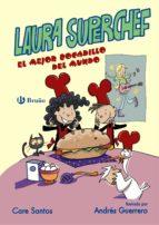 Laura Superchef: EL MEJOR BOCADILLO DEL MUNDO (ebook)