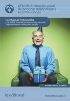 Animación Social de Personas Dependientes en Instituciones. SSCS0208 (ebook)