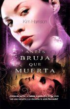 Antes bruja que muerta (ebook)