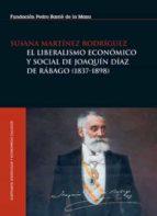 El liberalismo económico y social de Joaquín Díaz de Rábago (1837-1898) (ebook)