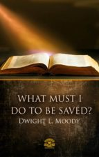 What Must I Do To Be Saved? (ebook)