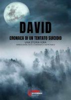 David, cronaca di un tentato suicidio - una storia vera (ebook)