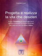 Progetta e realizza la vita che desideri (ebook)