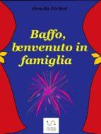 Baffo, benvenuto in famiglia (ebook)