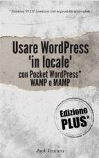 Usare WordPress 'in locale' (Ed. Plus) (ebook)