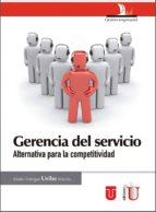 Gerencia del servicio. Alternativa para la competitividad