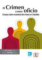 El crimen como oficio. Ensayo sobre economía del crimen en Colombia (ebook)