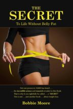 The Secret to Life Without Belly Fat