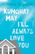 Kumquat May, I'll Always Love You (ebook)