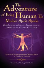 The Adventure of Being Human II: Mother Spirit Speaks (ebook)