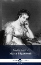 Delphi Complete Works of Maria Edgeworth (Illustrated) (ebook)