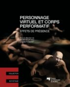 Personnage virtuel et corps performatif (ebook)